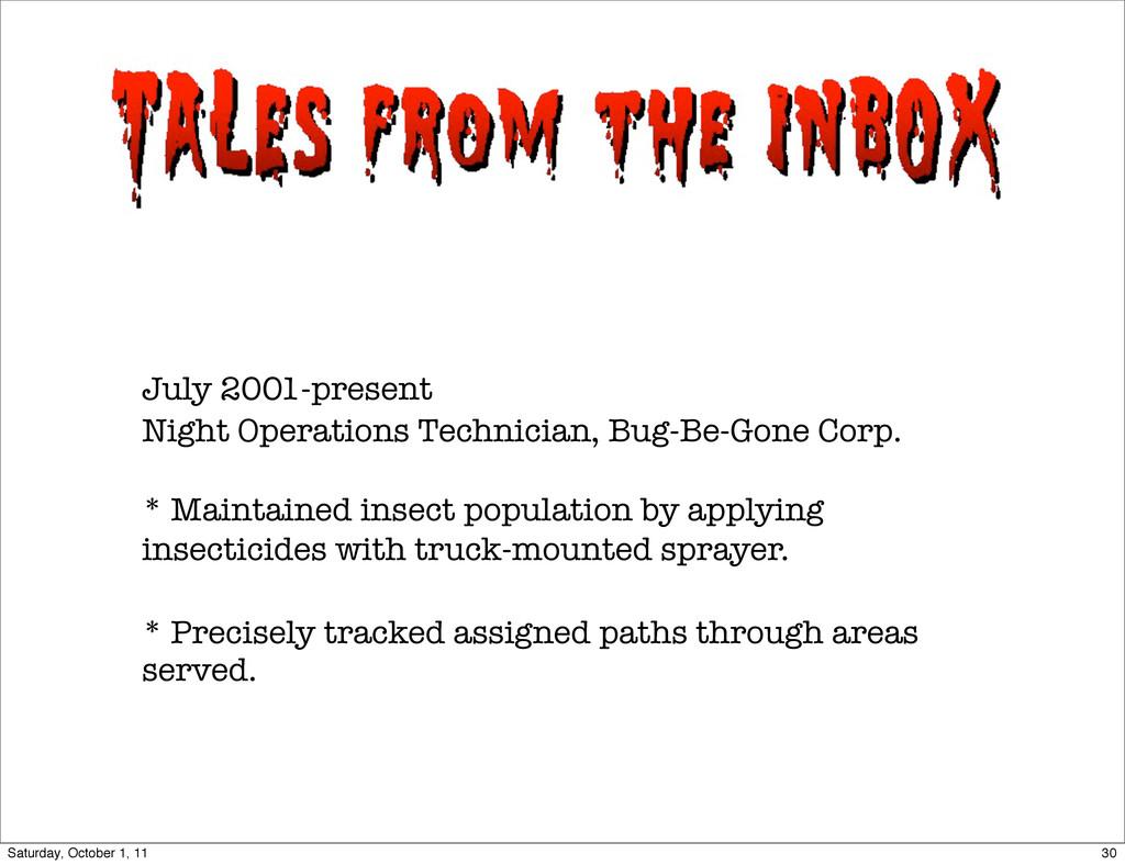 July 2001-present Night Operations Technician, ...