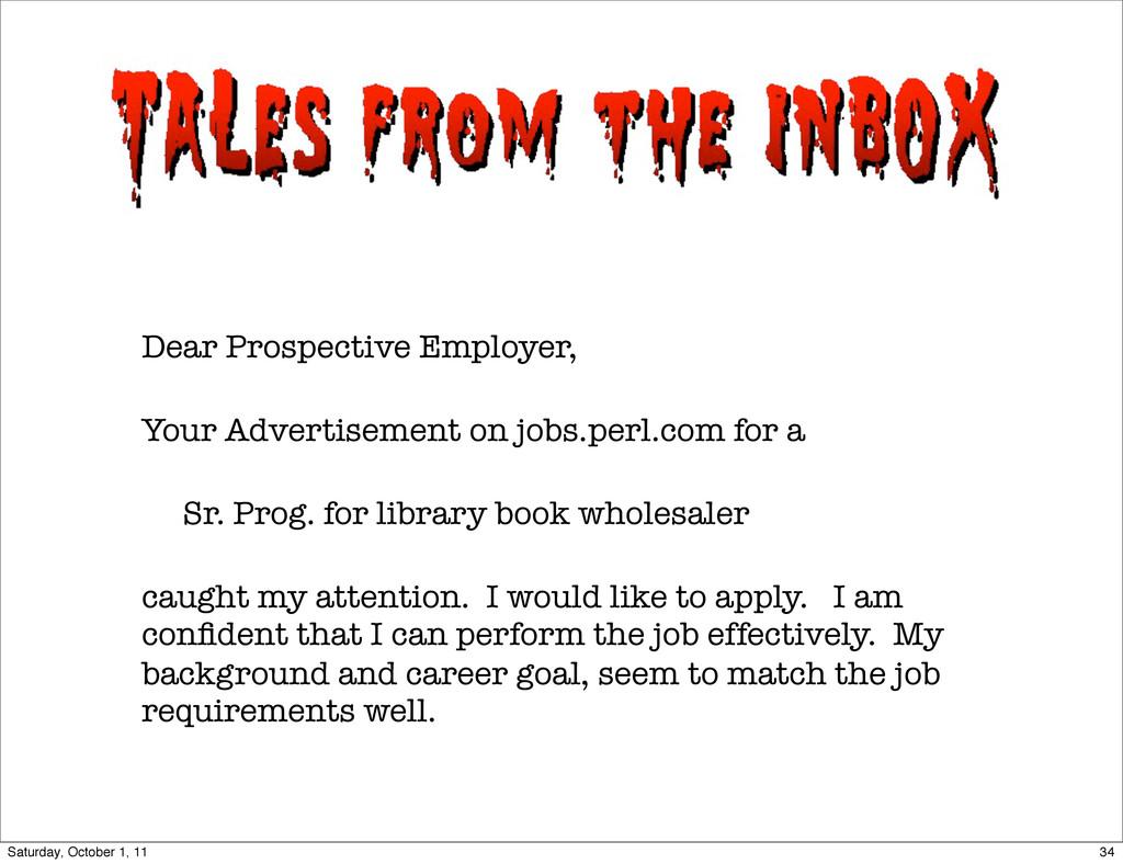Dear Prospective Employer, Your Advertisement o...