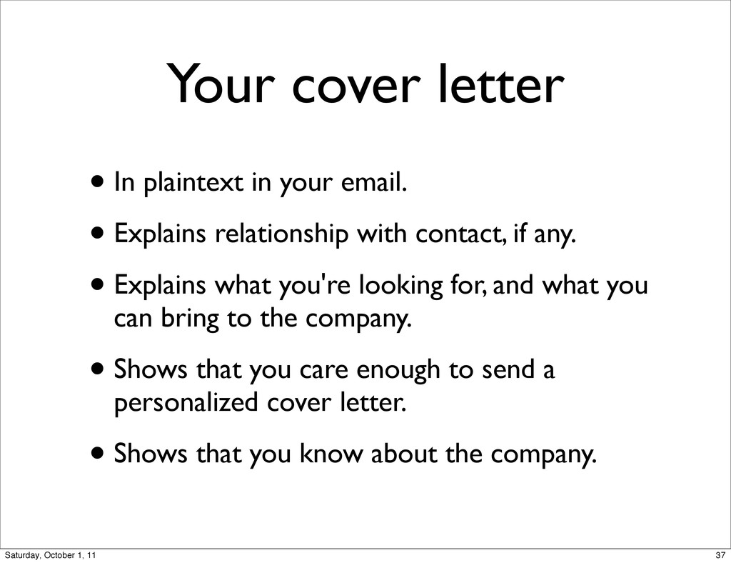 Your cover letter • In plaintext in your email....