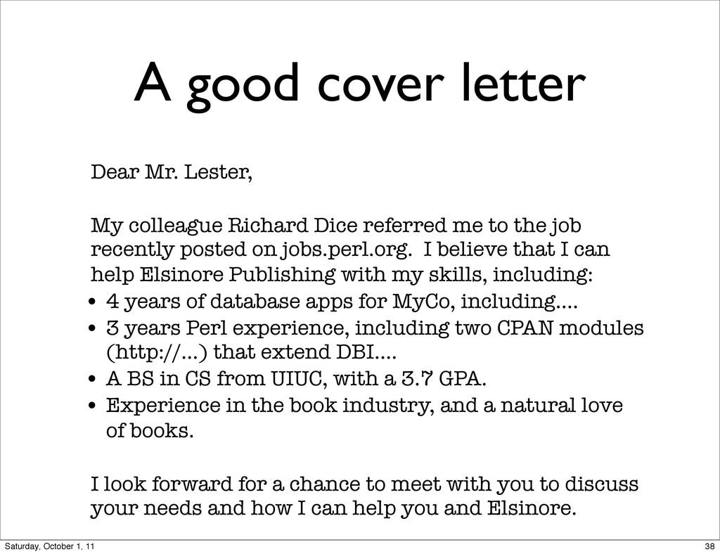 A good cover letter Dear Mr. Lester, My colleag...