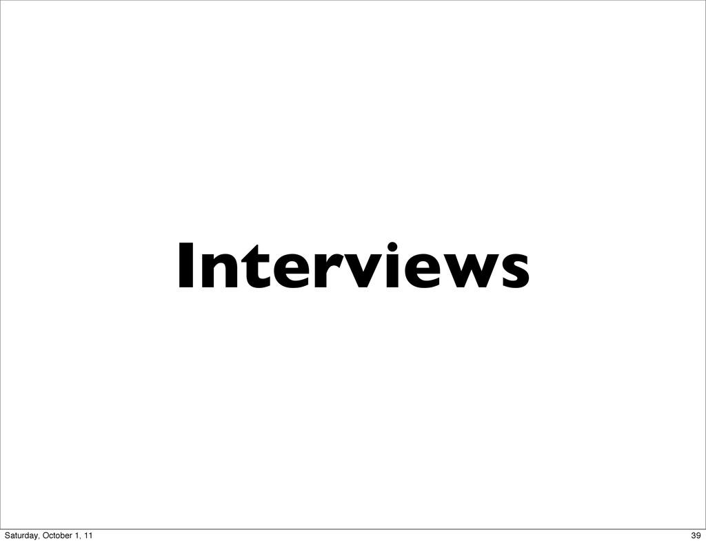 Interviews 39 Saturday, October 1, 11