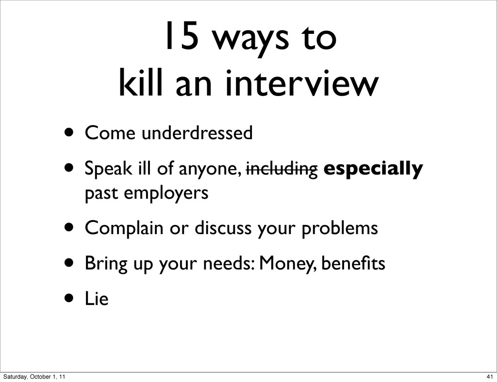 15 ways to kill an interview • Come underdresse...