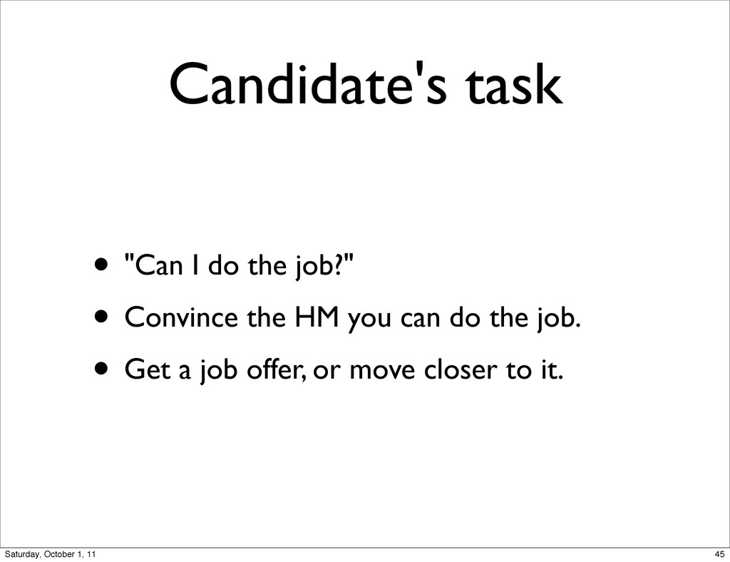 """Candidate's task • """"Can I do the job?"""" • Convin..."""
