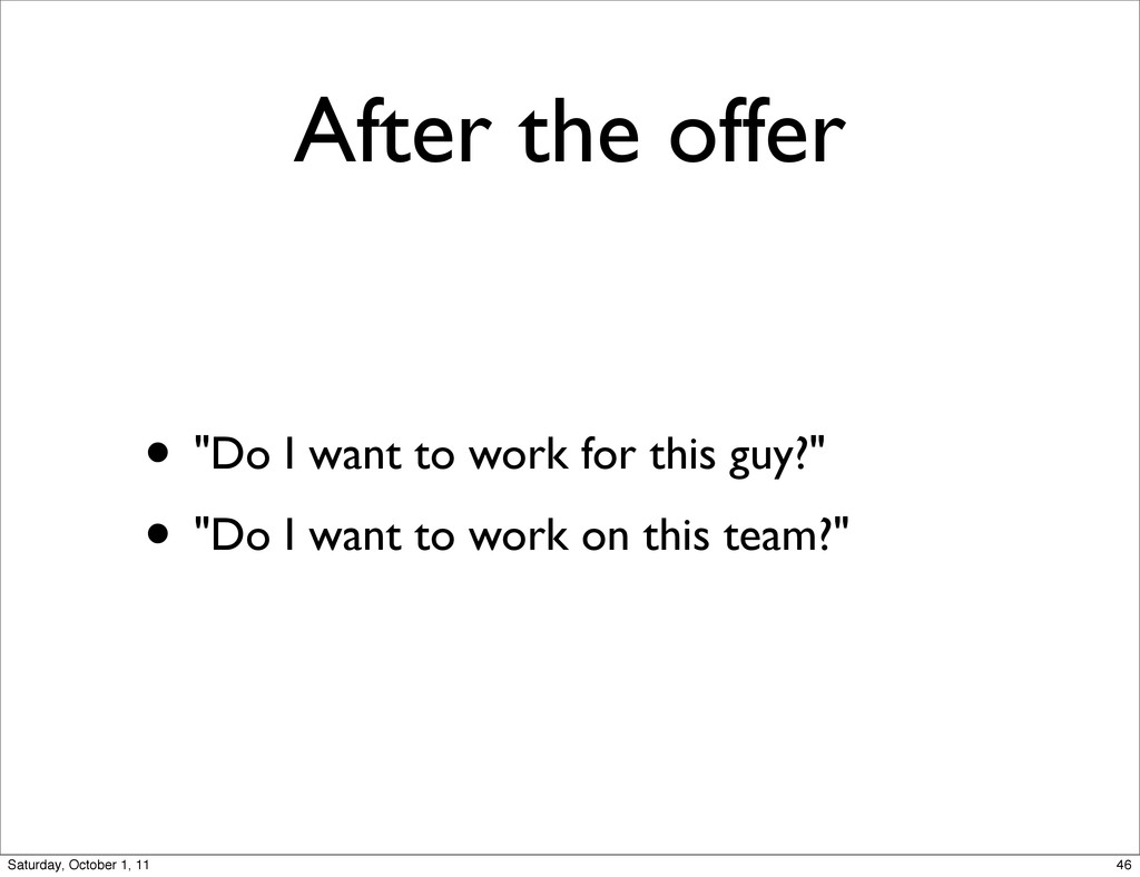 """After the offer • """"Do I want to work for this g..."""