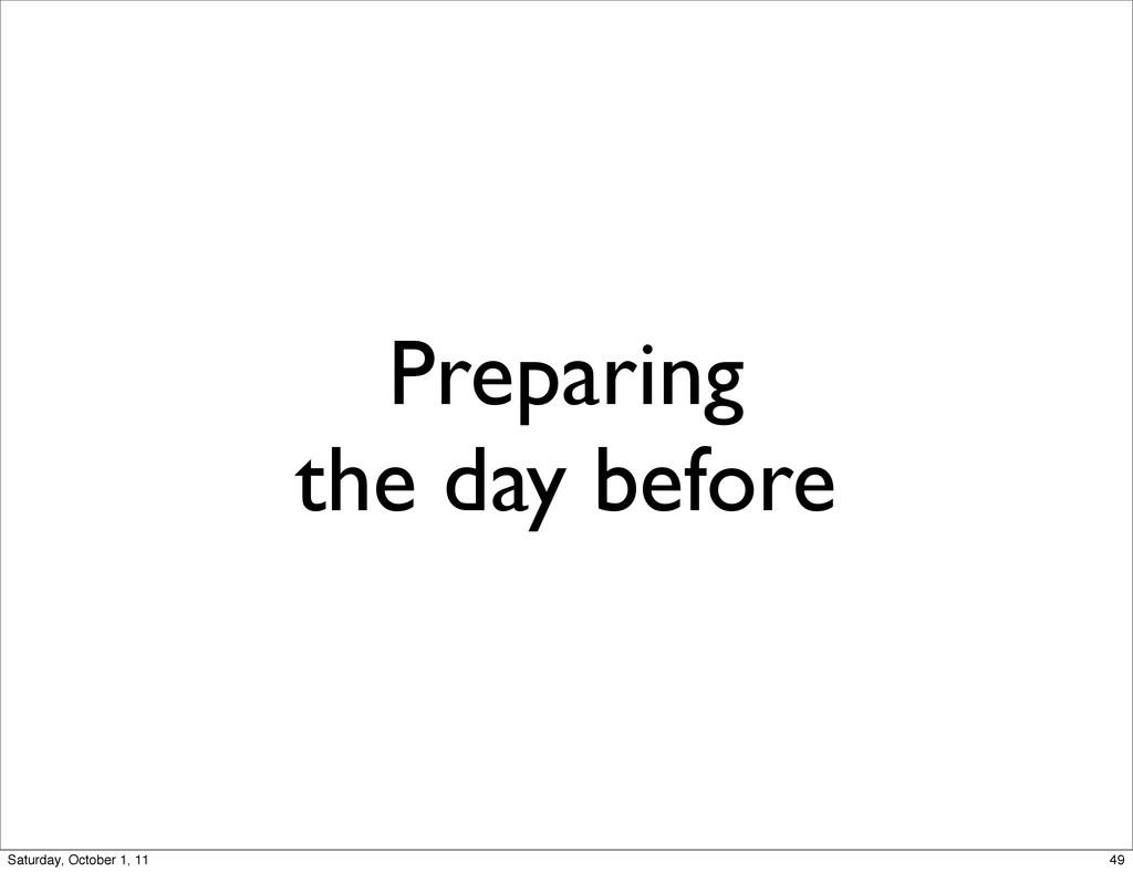 Preparing the day before 49 Saturday, October 1...