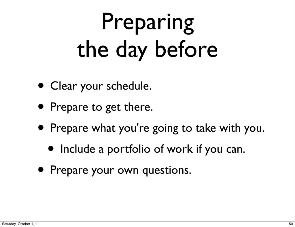 Preparing the day before • Clear your schedule....