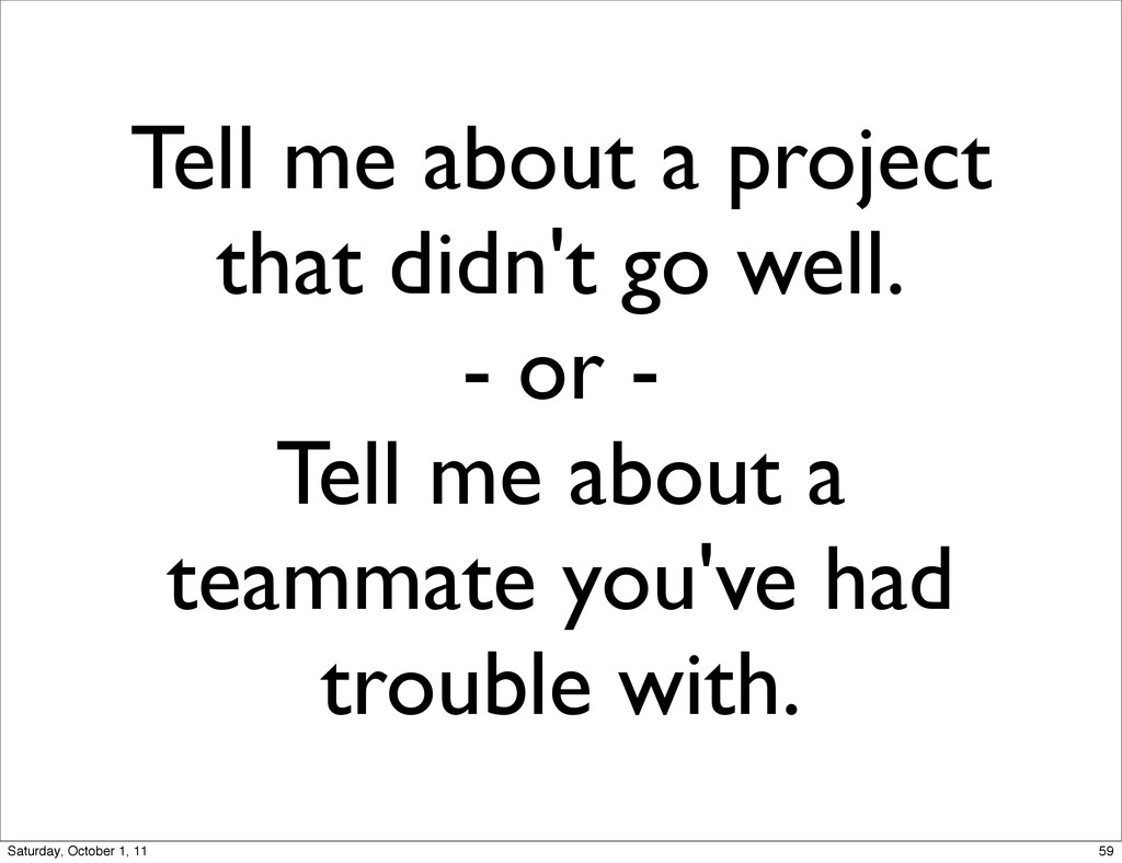 Tell me about a project that didn't go well. - ...