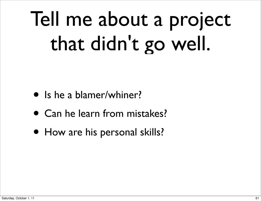 Tell me about a project that didn't go well. • ...
