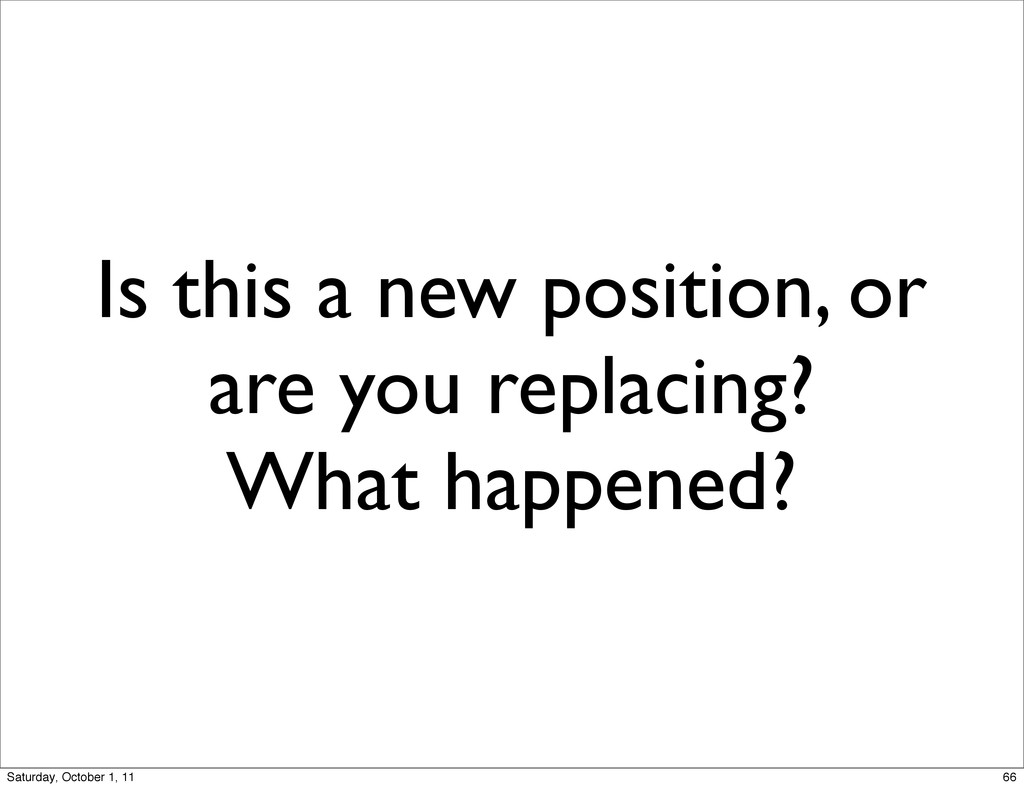 Is this a new position, or are you replacing? W...