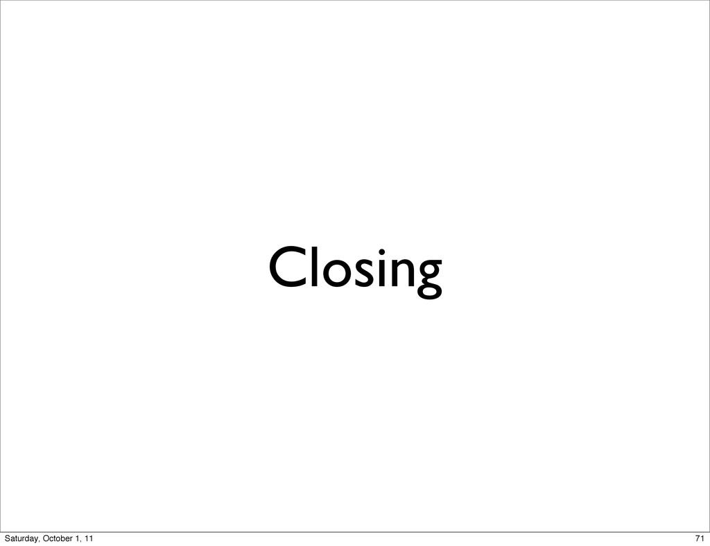 Closing 71 Saturday, October 1, 11