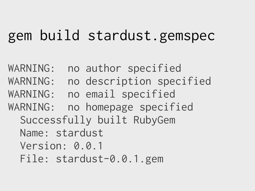 gem build stardust.gemspec WARNING: no author s...
