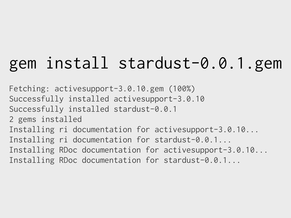 gem install stardust-0.0.1.gem Fetching: active...