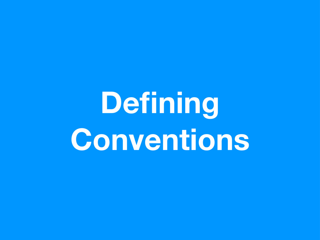 Defining Conventions