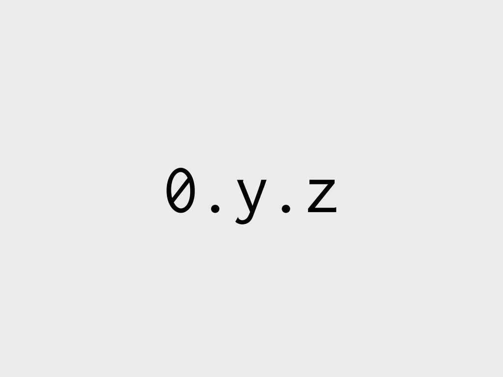 0.y.z