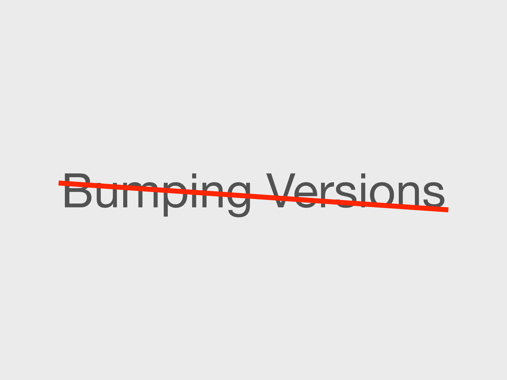 Bumping Versions