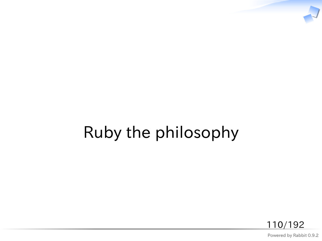 Powered by Rabbit 0.9.2   Ruby the philosophy 1...
