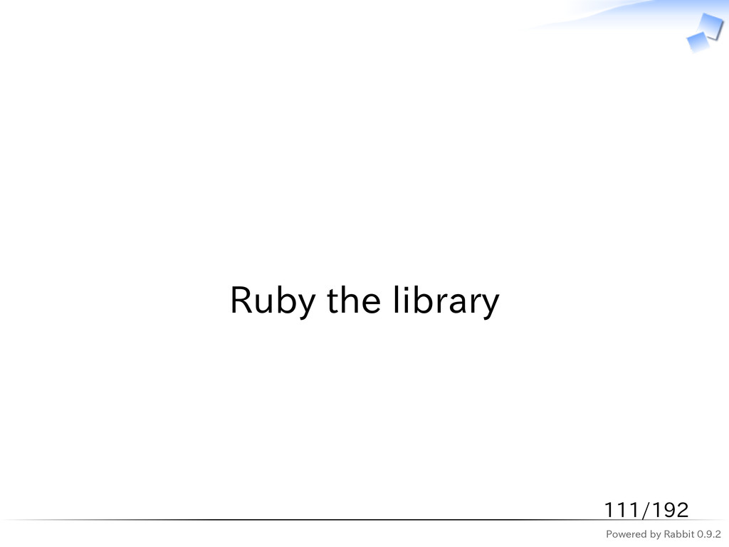 Powered by Rabbit 0.9.2   Ruby the library 111/...