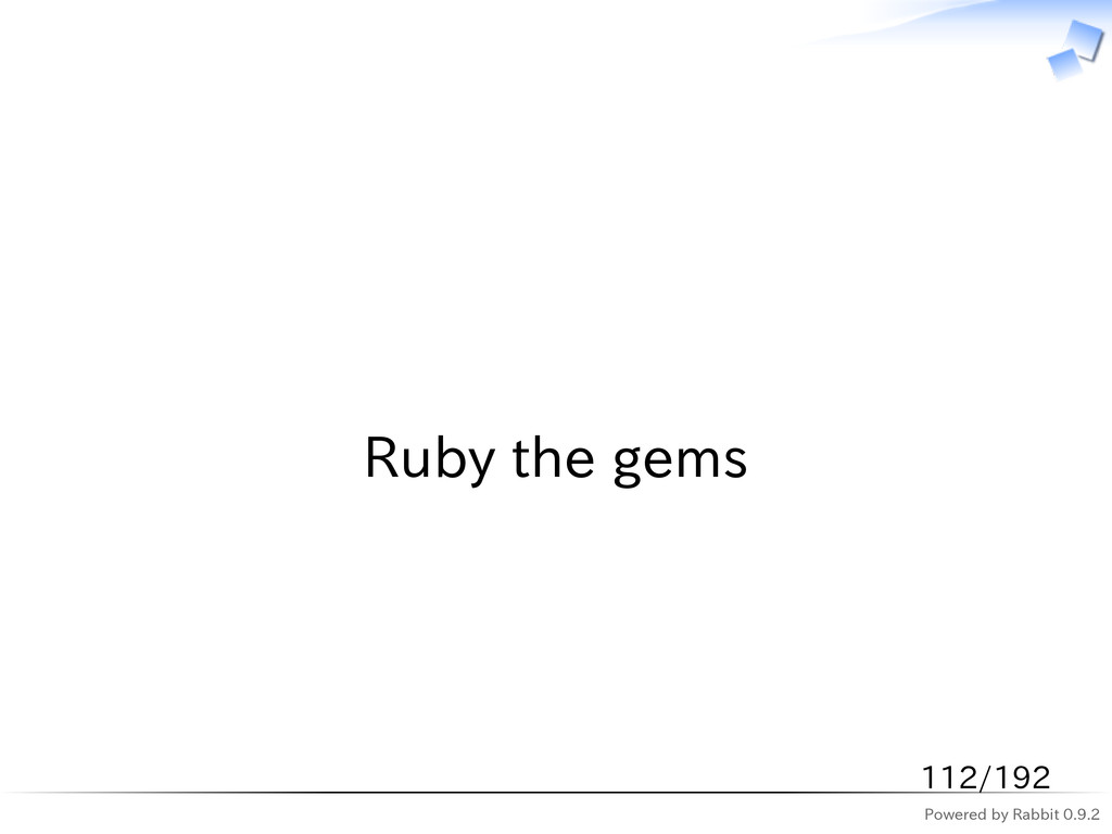 Powered by Rabbit 0.9.2   Ruby the gems 112/192