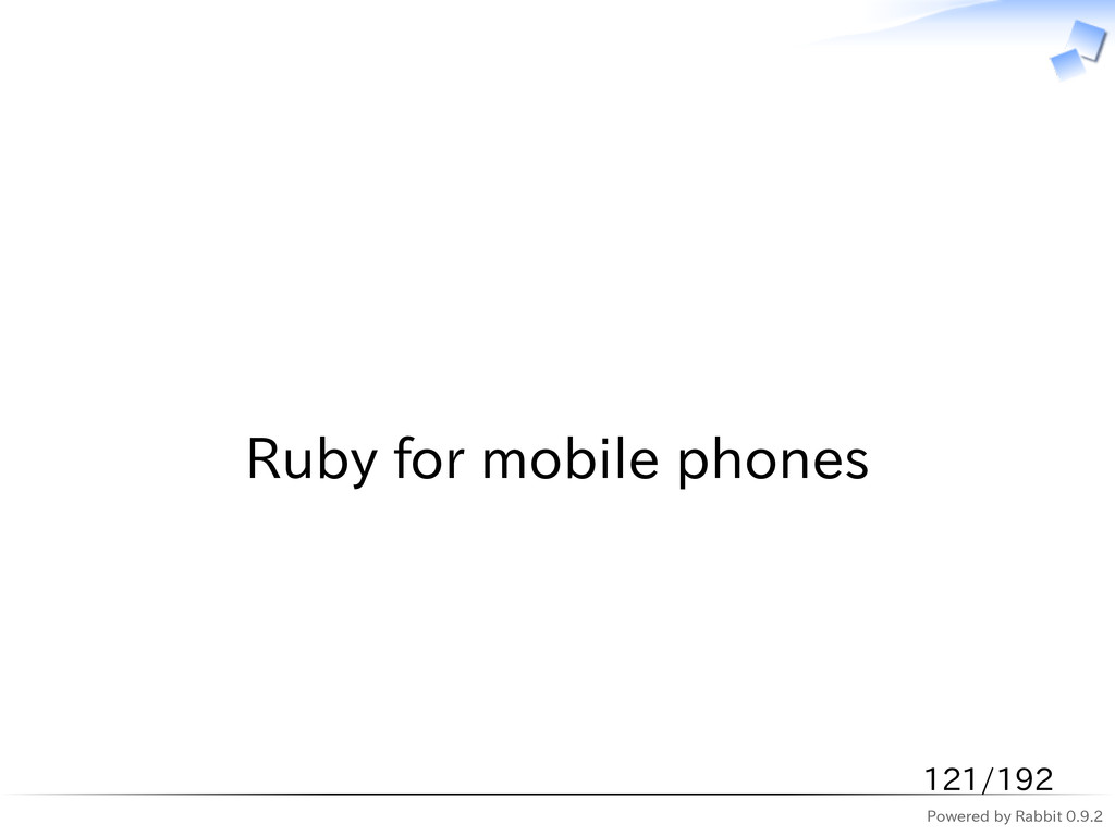 Powered by Rabbit 0.9.2   Ruby for mobile phone...