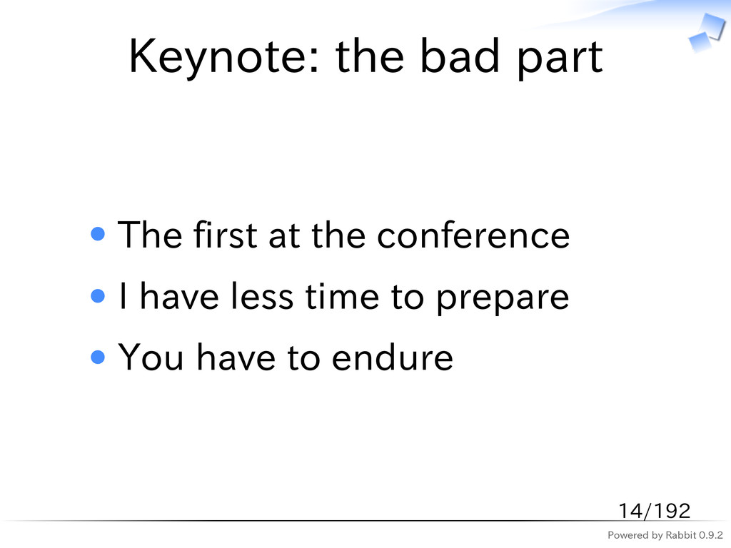 Powered by Rabbit 0.9.2 Keynote: the bad part T...