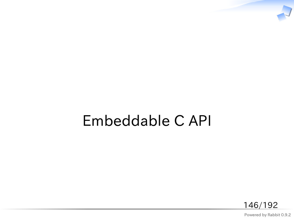 Powered by Rabbit 0.9.2   Embeddable C API 146/...