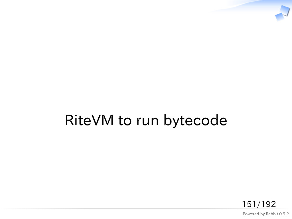 Powered by Rabbit 0.9.2   RiteVM to run bytecod...