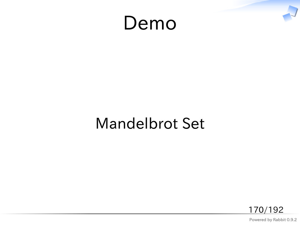 Powered by Rabbit 0.9.2 Demo Mandelbrot Set 170...
