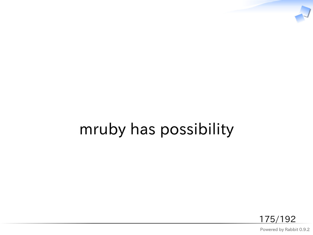 Powered by Rabbit 0.9.2   mruby has possibility...