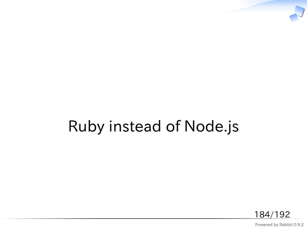 Powered by Rabbit 0.9.2   Ruby instead of Node....