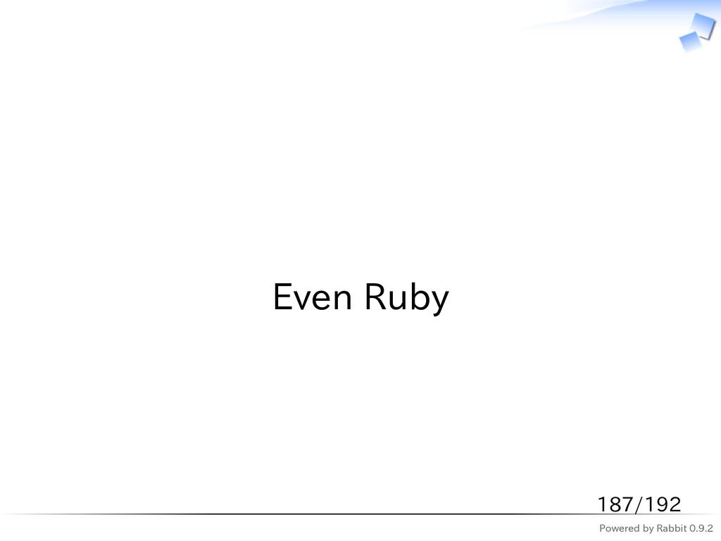 Powered by Rabbit 0.9.2   Even Ruby 187/192