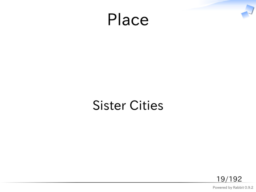 Powered by Rabbit 0.9.2 Place Sister Cities 19/...