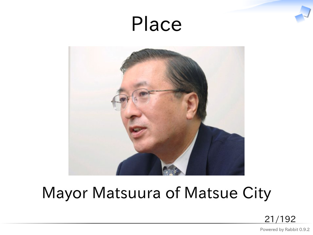 Powered by Rabbit 0.9.2 Place Mayor Matsuura of...