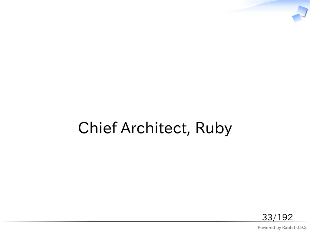 Powered by Rabbit 0.9.2   Chief Architect, Ruby...