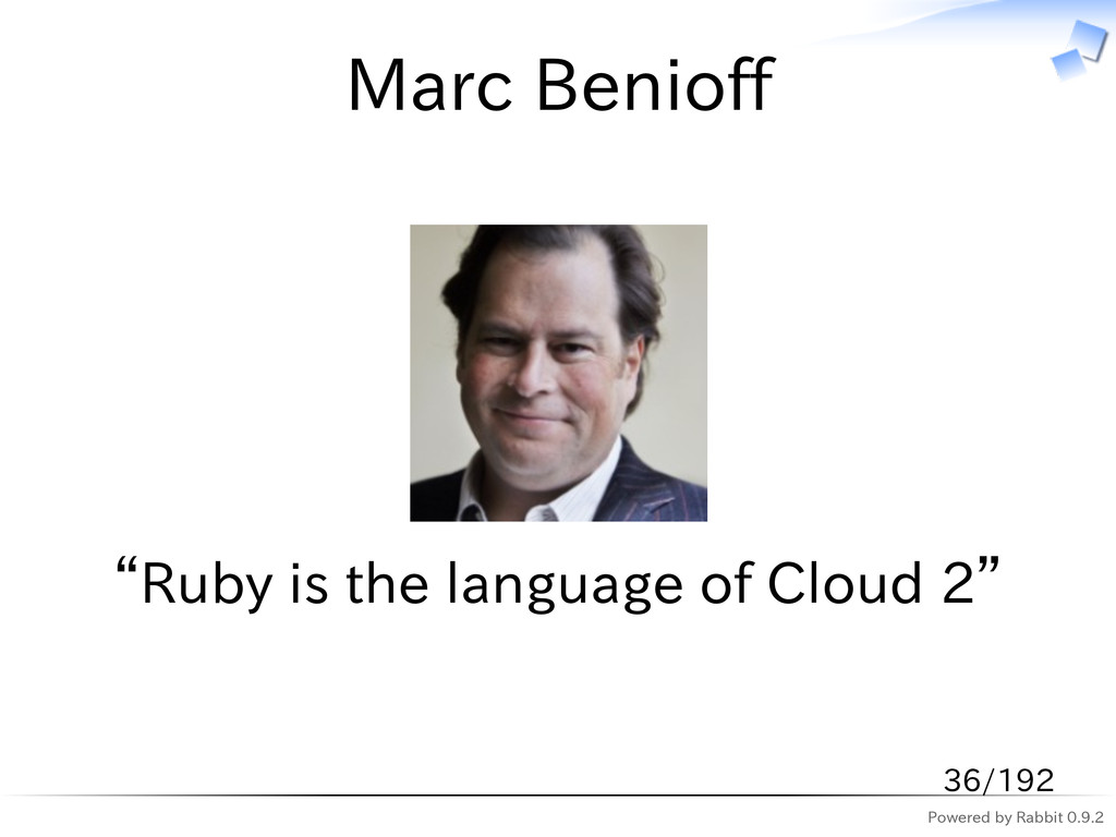 "Powered by Rabbit 0.9.2 Marc Benioff ""Ruby is t..."