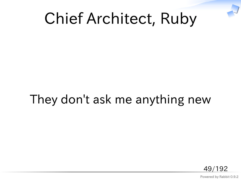 Powered by Rabbit 0.9.2 Chief Architect, Ruby T...