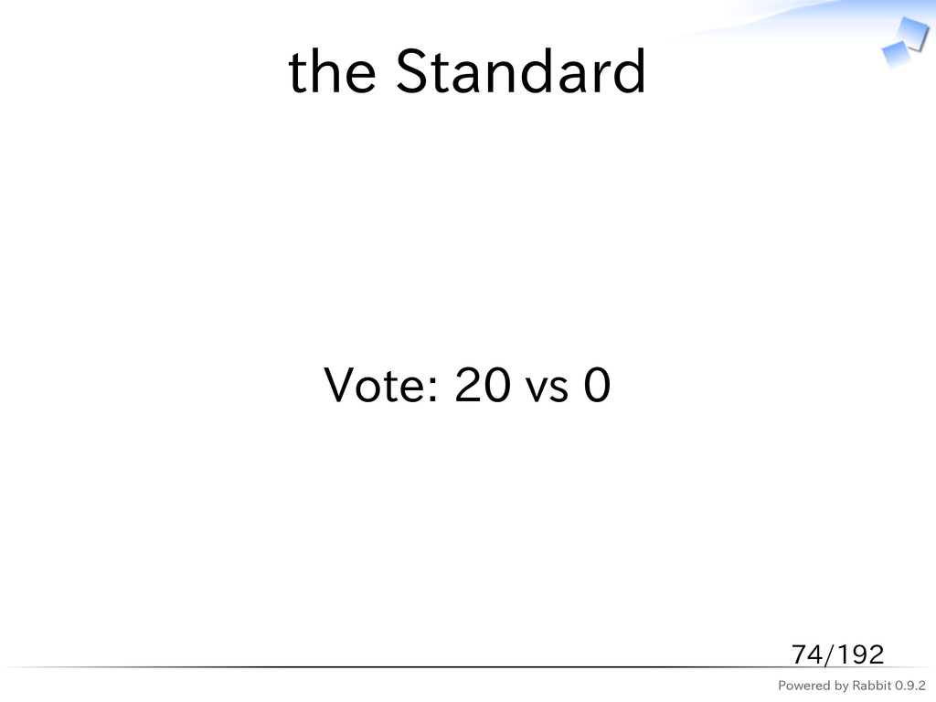 Powered by Rabbit 0.9.2 the Standard Vote: 20 v...