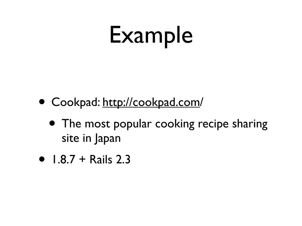 Example • Cookpad: http://cookpad.com/ • The mo...