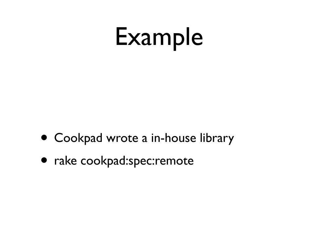 Example • Cookpad wrote a in-house library • ra...