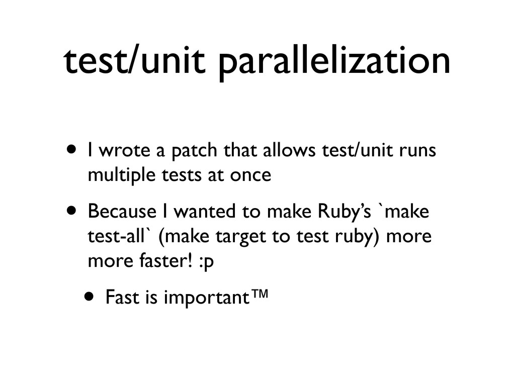 test/unit parallelization • I wrote a patch tha...