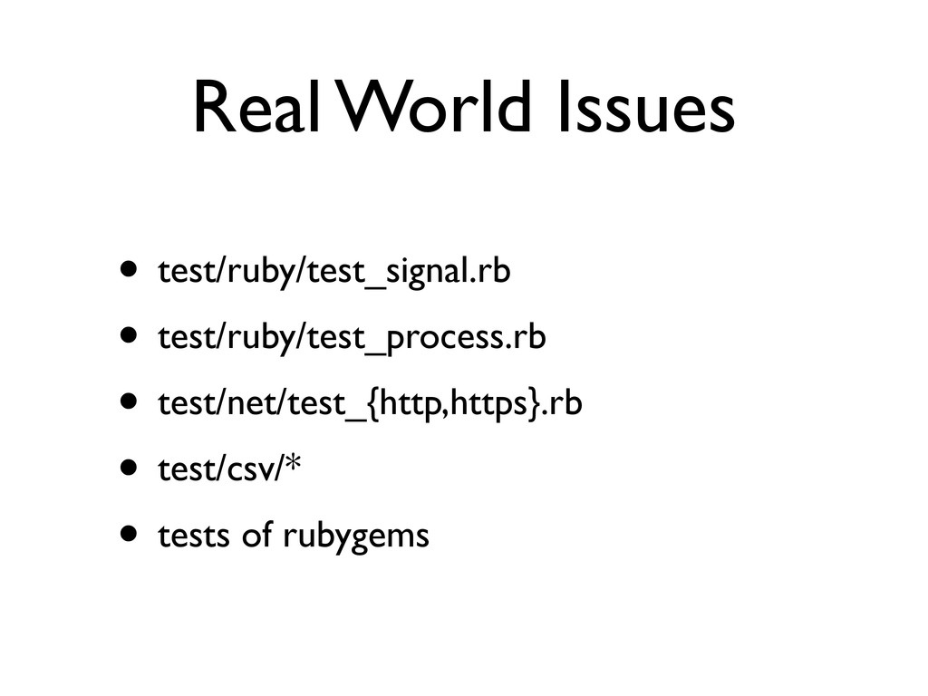 Real World Issues • test/ruby/test_signal.rb • ...