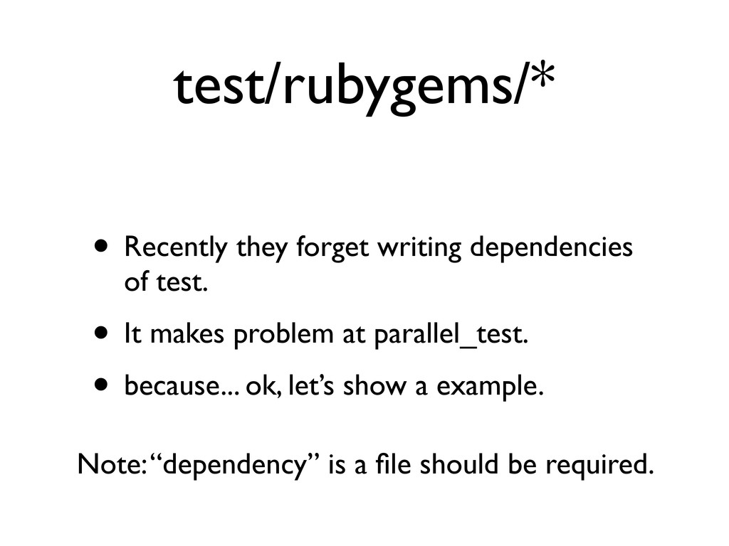 test/rubygems/* • Recently they forget writing ...