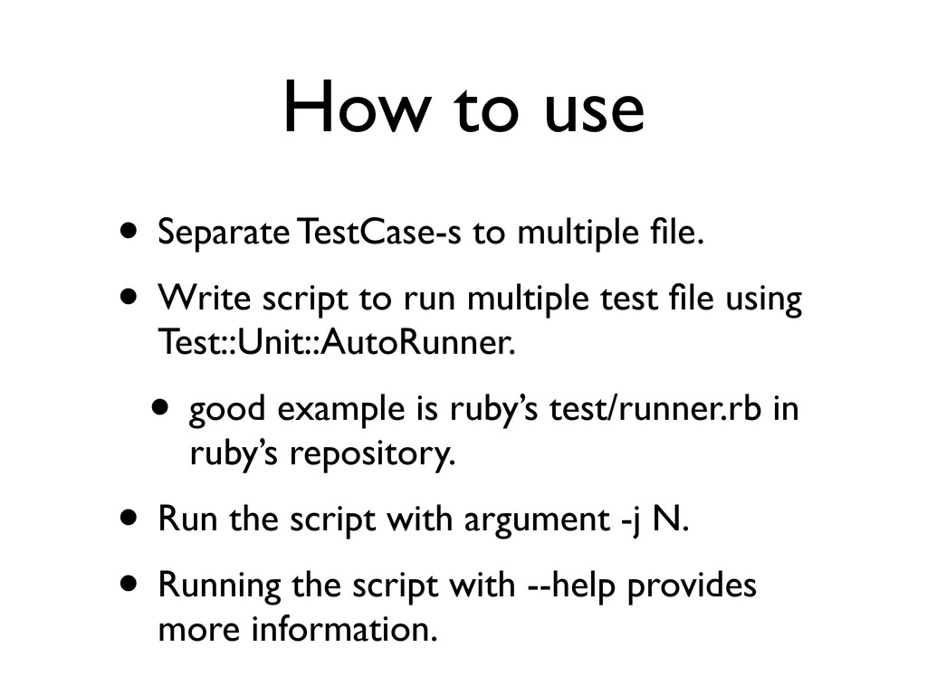 How to use • Separate TestCase-s to multiple fil...