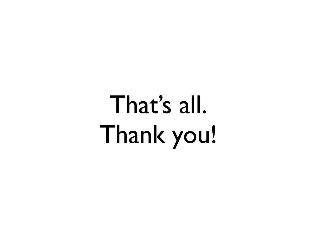 That's all. Thank you!