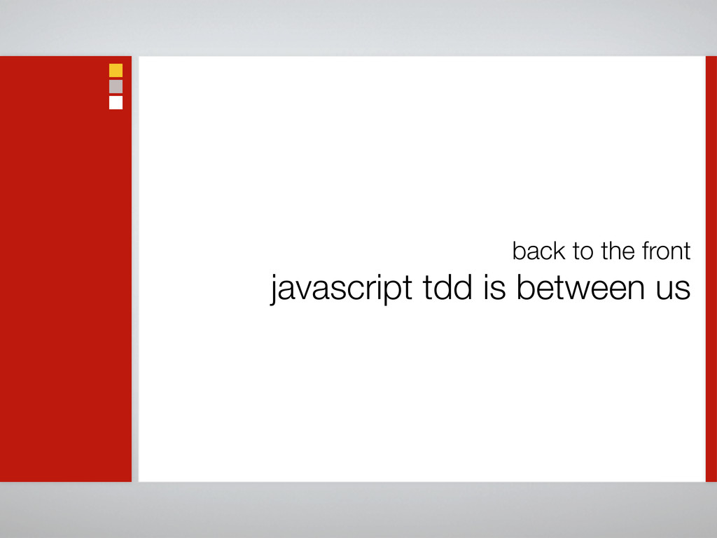 back to the front javascript tdd is between us