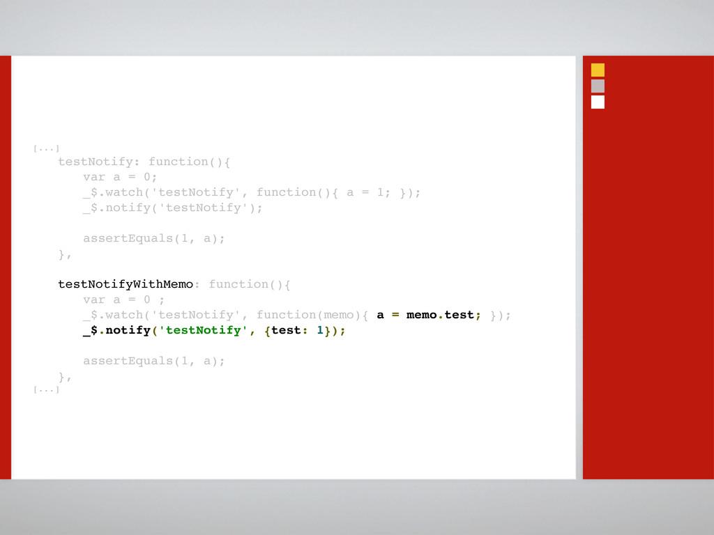 [...] testNotify: function(){! ! ! ! var a = 0;...