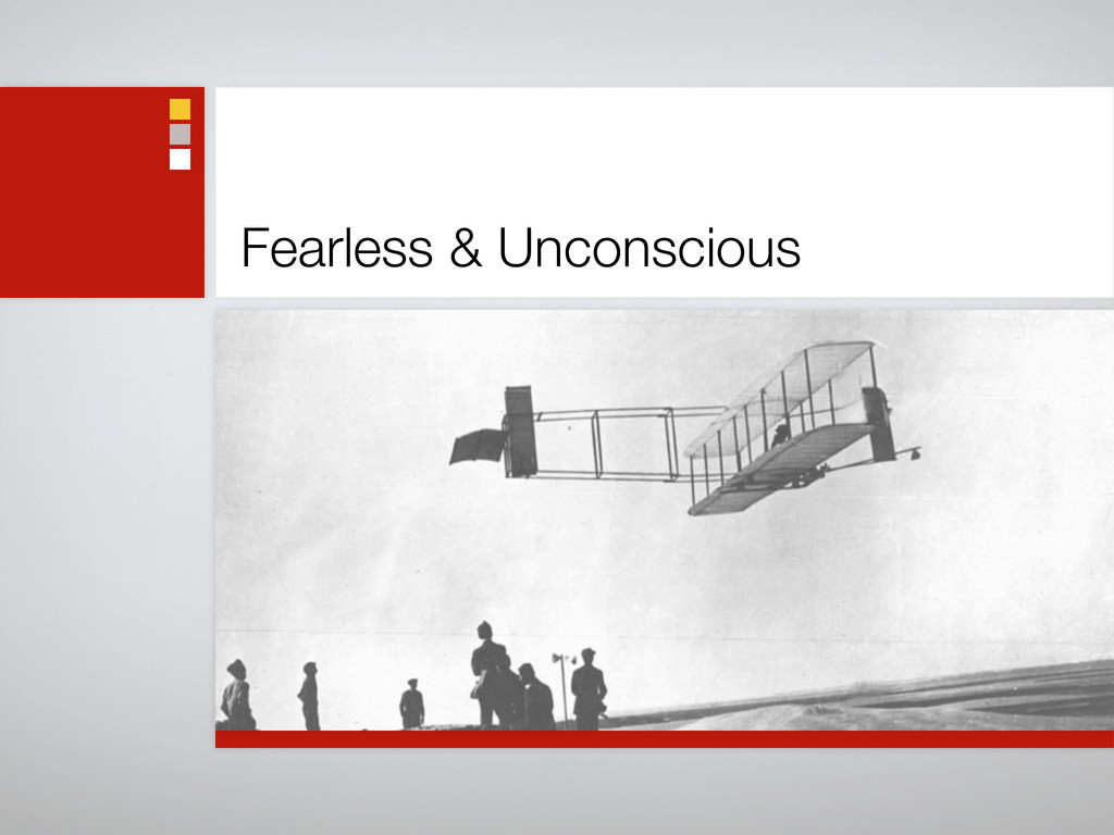 Fearless & Unconscious