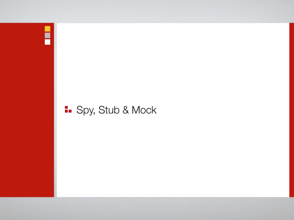 Spy, Stub & Mock