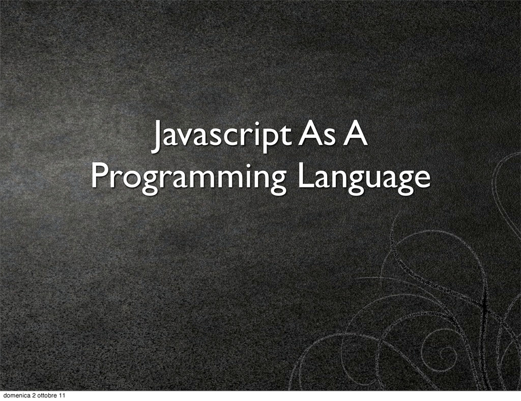 Javascript As A Programming Language domenica 2...