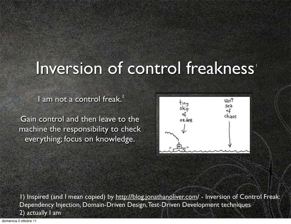 Inversion of control freakness I am not a contr...