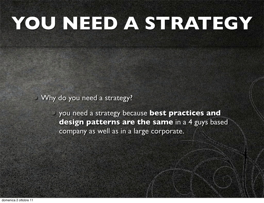 Why do you need a strategy? you need a strategy...